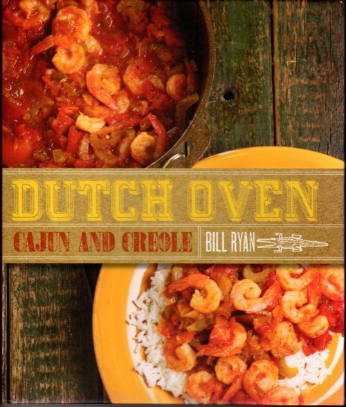 Dutch Oven Cajun and Creole Hardcover by Bill Ryan